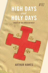 High Days and Holy Days: Voices of the Christian West