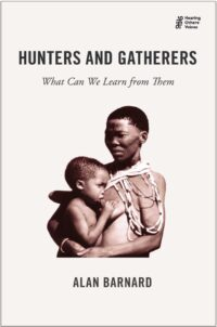 Hunters and Gatherers: What Can We Learn from Them
