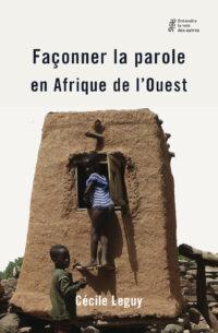 Façonner la parole en Afrique de l'Ouest