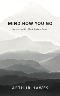 Mind how you go: Mental health, mind, body and spirit